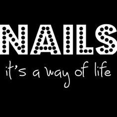 NAILS it's a way of life. #NailQuotes @ShillysWorld