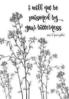 I Will Not Be Poisoned By Your Bitterness Printable - What Meegan Makes