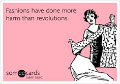 """#60 """"Fashions have done more harm than revolutions."""" - Victor Hugo #quote #funny"""