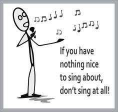 If you have nothing nice to sing about, don't sing at all! Dont Forget To Smile, Don't Forget, Sing To The Lord, Cross Shirts, Christian Shirts, Free Design, Paper Art, Singing, Nice