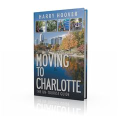Why move to Charlotte? 11 Reasons you should...