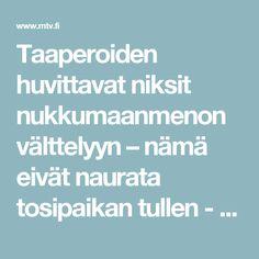 Taaperoiden huvittavat niksit nukkumaanmenon välttelyyn – nämä eivät naurata tosipaikan tullen - Lifestyle - MTV.fi