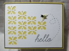 This one is done on my Cameo.  I used a black sketch pen to do the hello (learning curve font) and dashed bee trail.  The shape is Moroccan Flower backed with SU Daffodil Delight paper.  The cute little bee is a sticker from Jolee. The layers are white, daffodil, black, and daffodil.