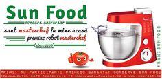 Masterchef la mine acasa cu Sun Food. Concurs aniversar Sun Food. Concurs cu premii in conerve Sun Food si un robot de bucatarie.