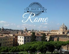 4 Days in Rome {Itinerary}