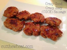 Cut the Wheat: Mama's Crazy Good, Crazy Easy (CGCE) Sausage