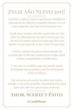 """""""Querid@s #Amigos espero que hayan cumplido la mayoría de los #Objetivos trazados durante el 2016 y por supuesto que logren lo mismo el 2017. #Amor #Suerte y #Exito! @candidman #Frases2017 #AñoNuevo #Bendiciones #Felicidad #Felicitacion #Feliz #FinDeAño #Pasion #ProsperoAño #Propositos #Salud #Trabajo #Tranquilidad #Candidman"""