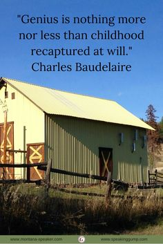 """""""Genius is nothing more nor less than childhood recaptured at will.""""  - Charles Baudelaire   #MDI"""