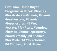 First Time Home Buyer Programs in Illinois #homes #for #sale #in #illinois, #illinois #real #estate, #illinois #foreclosures, #il #real #estate, #for #sale, #condos, #homes, #home, #property, #multi #family, #il #homes #for #sale, #il #foreclosures, #il #homes, #first #time #home #buyer #programs #in #illinois…