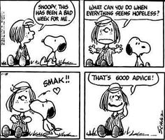 """Peppermint Patty: """"Snoopy, this has been a bad week for me. What can you do when everything seems hopeless?"""" Snoopy: *kiss* Peppermint Patty: """"That's good advice. Snoopy Love, Charlie Brown Et Snoopy, Snoopy And Woodstock, Snoopy Comics, Peanuts Cartoon, Peanuts Snoopy, Peanuts Comics, Snoopy Cartoon, Peanuts Movie"""