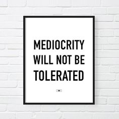 Mediocrity will not be tolerated Print, Motivational Poster, Cool Office Decor, Gift for Men Gift for Her, Gift for boss, Fuck Mediocrity, Motivational Quote Print