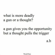 the thought pulls the trigger