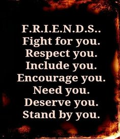 True Friends   You know who you are..