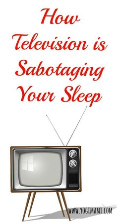 How is television affecting your sleep and what you can do about it!
