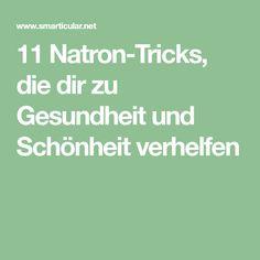 11 Natron-Tricks, die dir zu Gesundheit und Schönheit verhelfen