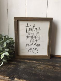 Today is a good day for a Good Day Sign, Fixer Upper Sign, Rustic Wood Sign, Inspirational, Good Day Sign, Farmhouse Signs