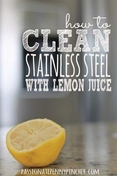 How To Clean Stainless Steel With Lemon Juice - so simple and no chemicals!