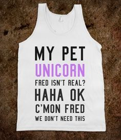 My unicorn's name isn't Fred...