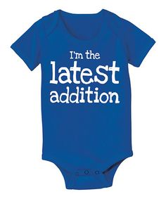 Look what I found on #zulily! Royal Blue 'I'm the Latest Addition' Bodysuit - Infant #zulilyfinds