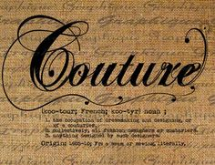 Dictionary Definition Word Couture Typography Digital Image Download Transfer To Pillows Totes Tea Towels Burlap No. 2006. $1.00, via Etsy.