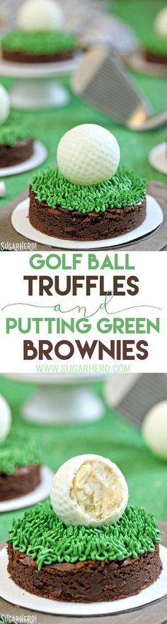 """Golf Ball Truffles and Putting Green Brownies - white chocolate rum truffles that look just like golf balls! Put them on """"putting green"""" brownies to make the cutest dessert ever. 