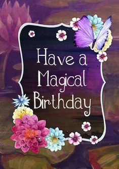 Have a Magical Birthday!