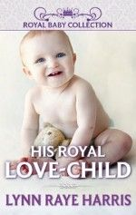 """Read """"His Royal Love-Child A Secret Baby Romance"""" by Lynn Raye Harris available from Rakuten Kobo. USA Today bestselling author Lynn Raye Harris reveals the shocking consequences of what happens when the Prince from inn. Lynn Raye Harris, Royal Babies, Romance Books, Book Series, Short Stories, Bestselling Author, Baby Kids, Children, Kindle"""
