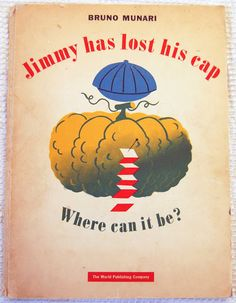 Jimmy has lost his cap, where can it be? Bruno Munari, 1945.