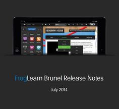 FrogLearn Brunel Release Notes July 2014