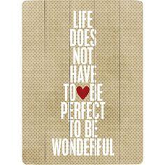 Life is wonderful
