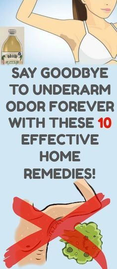 SAY GOODBYE TO UNDERARM ODOR FOREVER WITH THESE 10 EFFECTIVE HOME REMEDIES! #naturalRemedies #beauty #health #skin #odor #smell