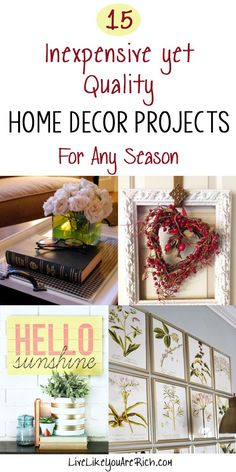 15 Inexpensive Yet Quality Home Decor Projects | Decorating doesn't have to be super expensive. Using principals of thrift, creativity, and do-it-yourself resourcefulness, you can have quality AND affordable home decor! | Home Decoration | Home Decor