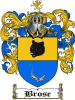 Brose Coat of Arms / Brose Family Crest  This French surname of BROSE was a locational name meaning 'the dweller in or near brushwood' one w...
