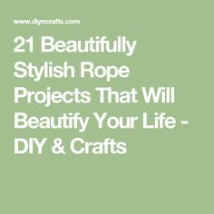 21 Beautifully Stylish Rope Projects That Will Beautify Your Life - DIY & Crafts