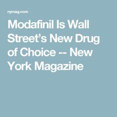 Modafinil Is Wall Street's New Drug of Choice -- New York Magazine