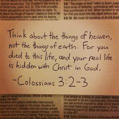 """""""Set your minds and keep them set on what is above, the higher things, not on the things that are on earth"""" (Colossians 3:2). Bible Scriptures, Bible Quotes, Me Quotes, Famous Quotes, How He Loves Us, Favorite Bible Verses, Walk By Faith, Quotes About God, Word Of God"""