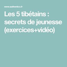 Les 5 tibétains : secrets de jeunesse (exercices vidéo) Yoga, Wellness, Gym, Sport, Lower Stomach, Fountain Of Youth, Exercise At Home, Other, Deporte