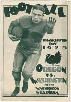 """George Wilson followed Bagshaw from Everett High to the UW, becoming one of the greatest players in school history (he still holds the school's career touchdown record with 38). This is the program cover from Washington's Thanksgiving Day game against Oregon, won by Washington 15-14. Note that the game is scheduled for """"Washington Stadium"""" instead of """"Husky Stadium,"""" a name not yet popular with fans. / David Eskenazi Collection"""