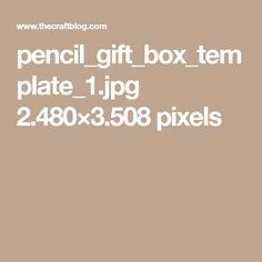 pencil_gift_box_template_1.jpg 2.480×3.508 pixels