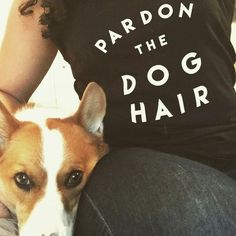 I'm sure all you corgi owners can relate to @cj_go and our Pardon the Dog Hair tops! ! Thanks for getting one!  #GAFcommunity #gaf_pardonthedoghair