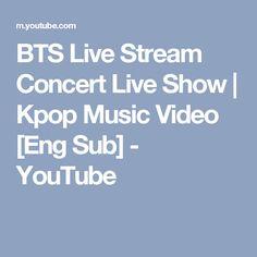 BTS Live Stream Concert Live Show   Kpop Music Video [Eng Sub] - YouTube