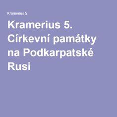 Kramerius 5. Církevní památky na Podkarpatské Rusi
