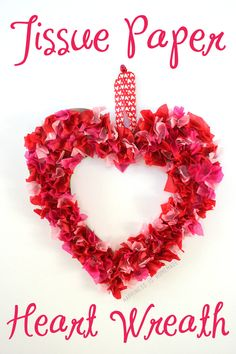 Easy holiday kid's craft - make a tissue paper heart wreath for your special Valentine!