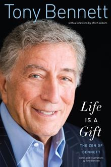 """Life Is a Gift: The Zen of Bennett""--By: Tony Bennett...Bennett Is An American Treasure...And, His Stories and Recollections In This Book Are Supreme...Loved It!!  Love Bennett!!"