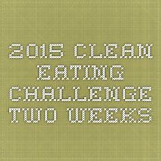 2015 Clean Eating Challenge - Two Weeks