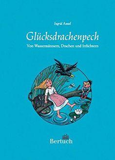 Glücksdrachenpech. Märchen und Sagen der Lausitz von Ingr…