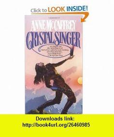 Crystal Singer (9780345327864) Anne Mccaffrey, Michael Whelan , ISBN-10: 0345327861  , ISBN-13: 978-0345327864 ,  , tutorials , pdf , ebook , torrent , downloads , rapidshare , filesonic , hotfile , megaupload , fileserve