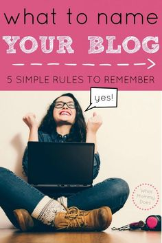 What to Name Your Blog - How to Pick a Blog Name You Won't Regret