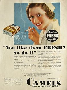"""""""she knows by a grateful throat's testimony what a relief this smooth, cool, slow burning fresh cigarette means to sensitive membranes"""""""