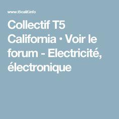 Collectif T5 California • Voir le forum - Electricité, électronique